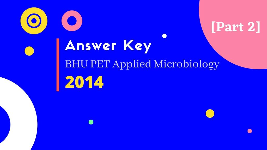 Answer Key of BHU PET Applied Microbiology 2014