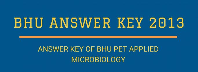 Answer Key of BHU PET Applied Microbiology 2013