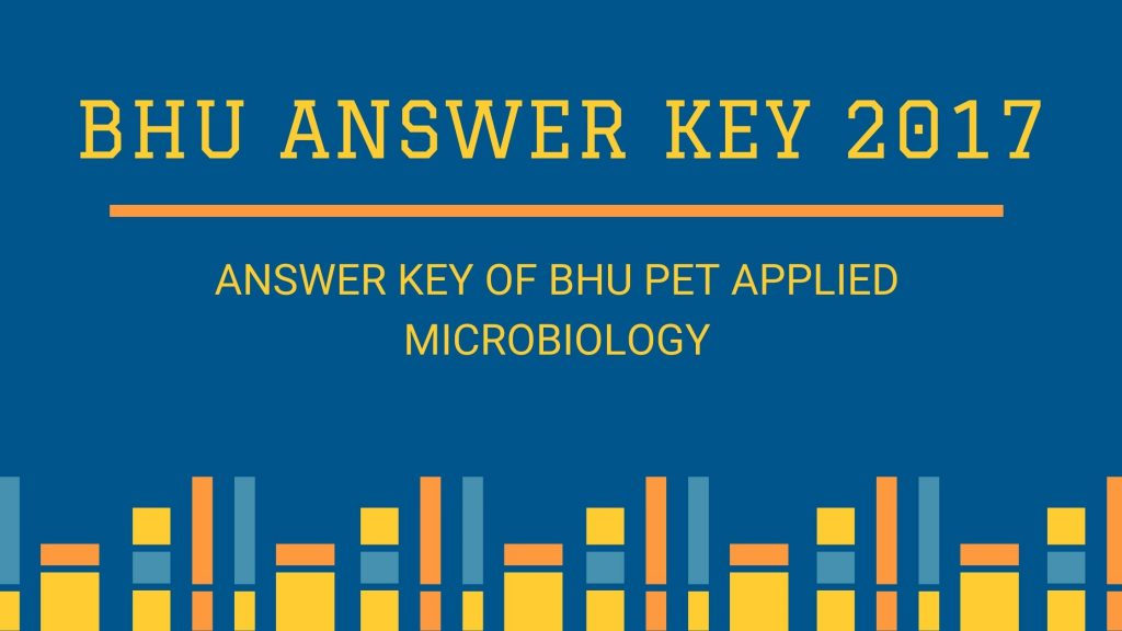 Answer Key of BHU PET Applied Microbiology 2017